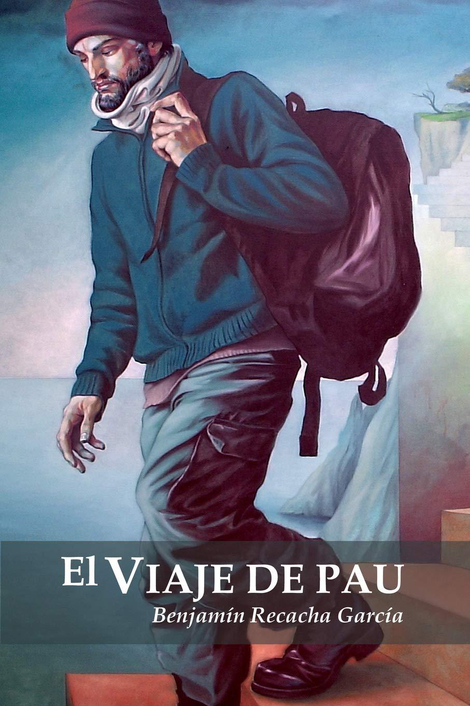 El viaje de Pau: Amazon.es: Recacha García, Benjamín, Recacha, Fran: Libros