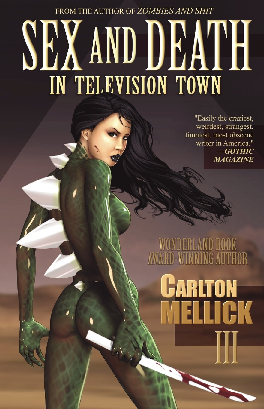 Sex And Death In Television Town: Carlton Mellick Iii: 9781621050421:  Amazon: Books