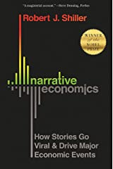 Narrative Economics: How Stories Go Viral and Drive Major Economic Events Kindle Edition