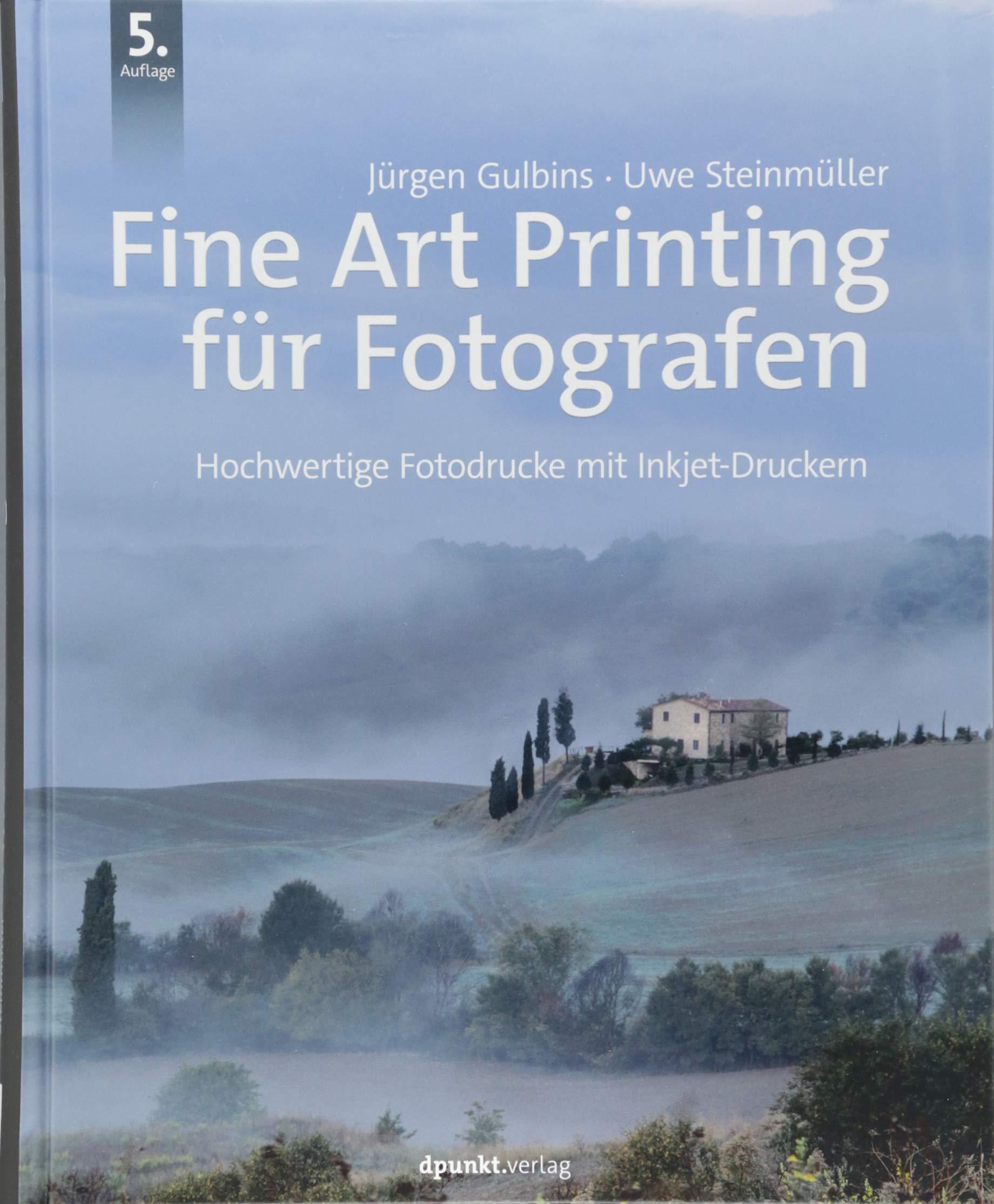 Fine Art Printing für Fotografen: Hochwertige Fotodrucke mit Inkjet-Druckern Gebundenes Buch – 11. Juni 2018 Jürgen Gulbins Uwe Steinmüller dpunkt.verlag GmbH 3864905664
