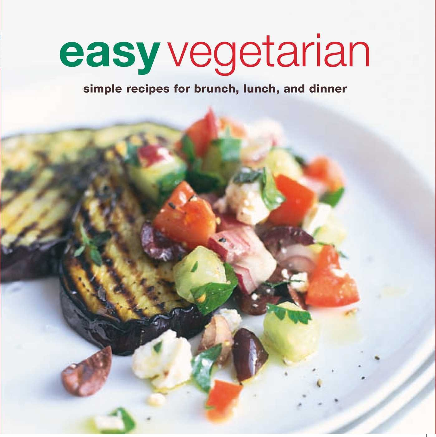 Easy vegetarian simple recipes for brunch lunch and dinner easy vegetarian simple recipes for brunch lunch and dinner ryland peters small 9781845974930 amazon books forumfinder Images