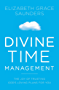 Divine Time Management: The Joy of Trusting God's Loving Plans for You (English Edition)