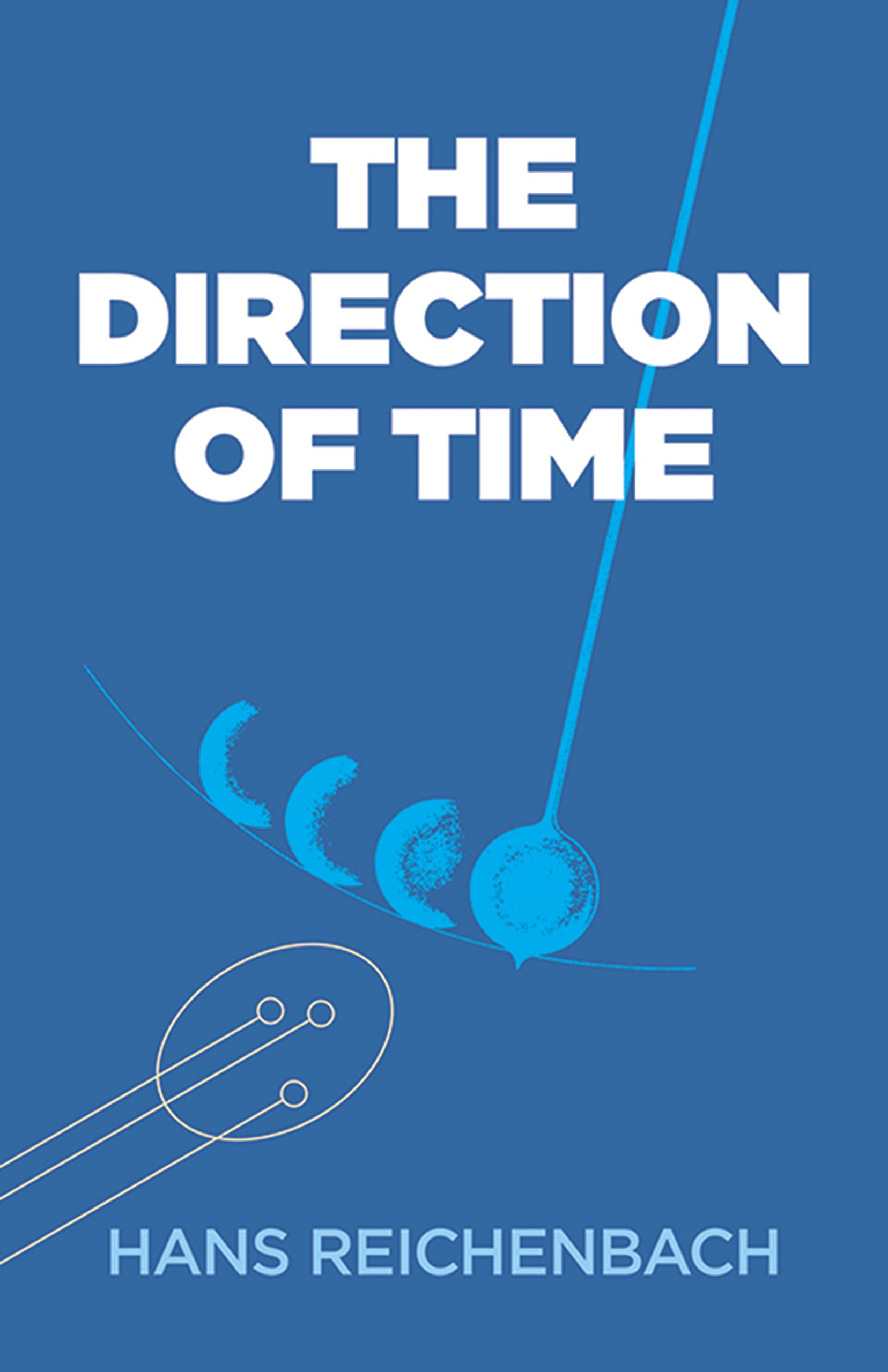 The Direction of Time (Dover Books on Physics): Hans Reichenbach:  8601422545104: Amazon.com: Books