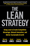The Lean Strategy: Using Lean to Create Competitive Advantage, Unleash Innovation, and Deliver Sustainable Growth (Business Books)