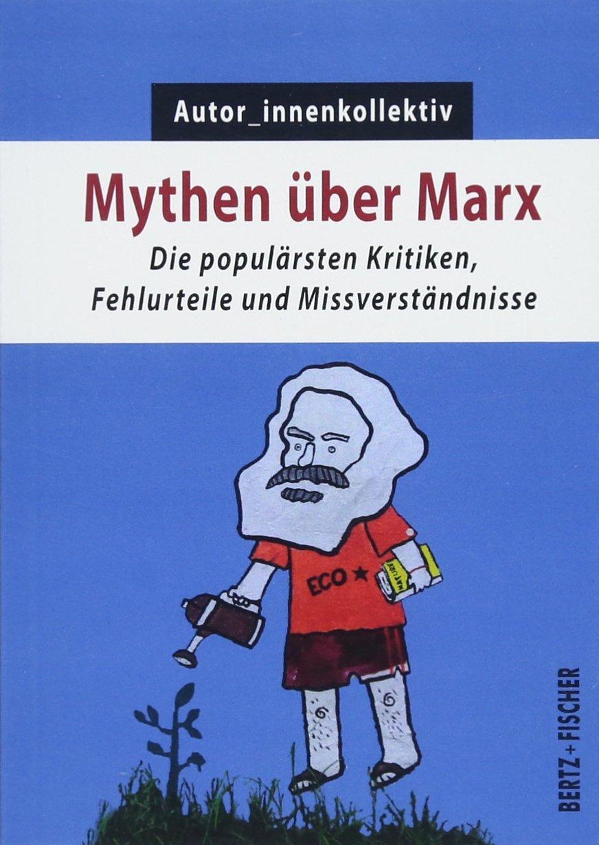 Mythen über Marx: Die populärsten Kritiken, Fehlurteile und Missverständnisse (Kapital & Krise)