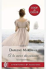 Tourmentes (Tome 1) - À la merci du corsaire (J'ai lu Aventures & Passions) (French Edition) Kindle Edition
