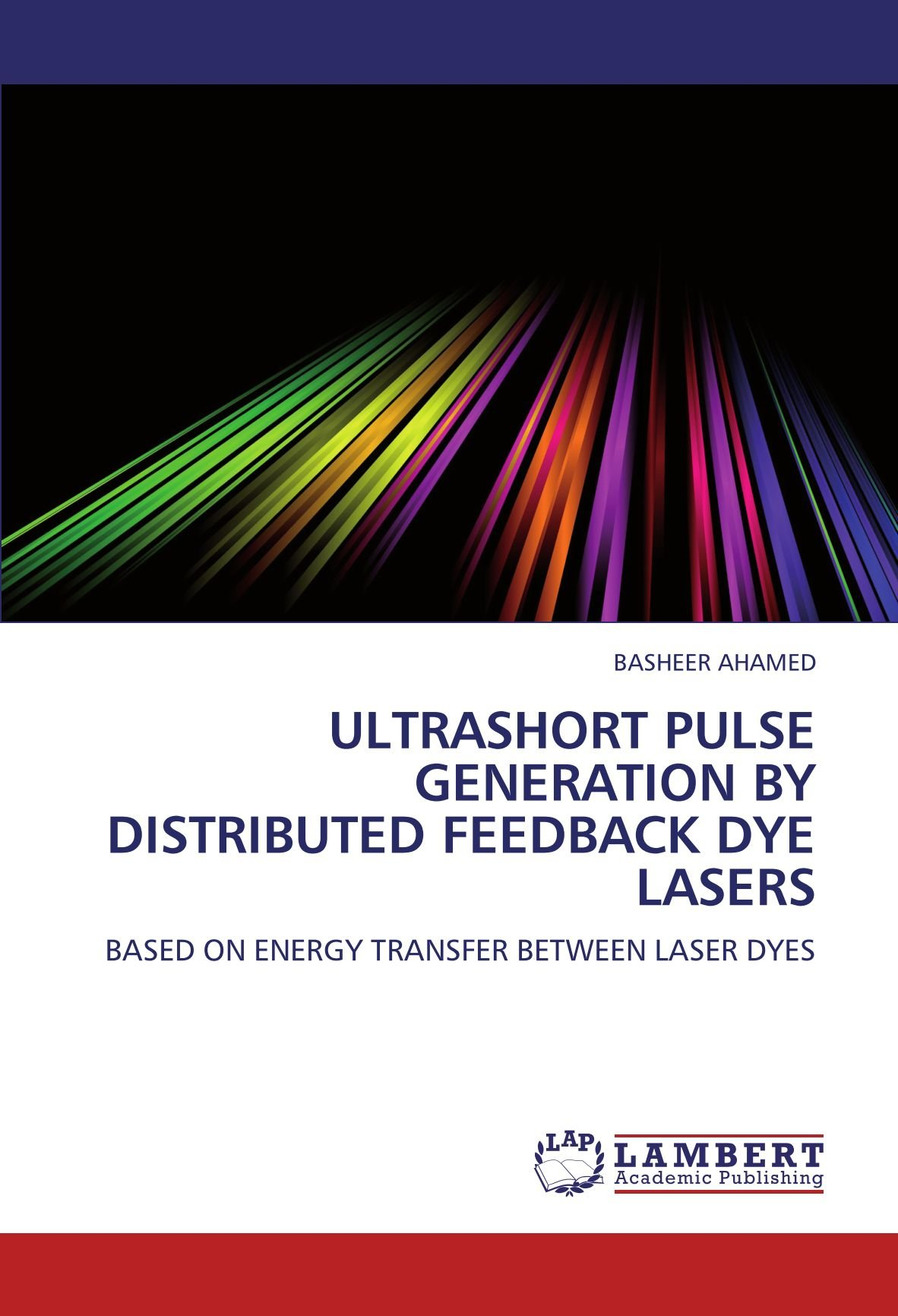 Read Online ULTRASHORT PULSE GENERATION BY DISTRIBUTED FEEDBACK DYE LASERS: BASED ON ENERGY TRANSFER BETWEEN LASER DYES PDF