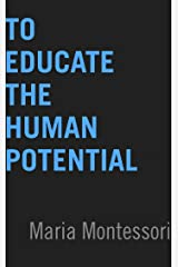To Educate the Human Potential Kindle Edition
