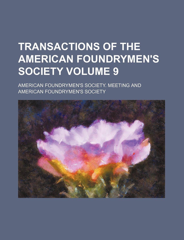 Transactions of the American Foundrymen's Society Volume 9 PDF ePub ebook