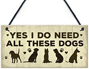 Meijiafei Really Do Need All These Dogs Sign Home Funny Dog Pet Lover Gifts Home Decor Hanging Sign and Plaques 10