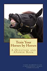 Train Your Horses by Horses (Animal Communication by Cathy Seabrook D.V.M. Book 5) Kindle Edition