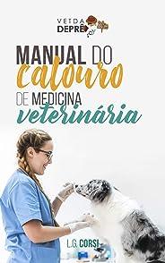 Manual do Calouro de Medicina Veterinária: Um guia para calouros perdidos e veteranos desavisados