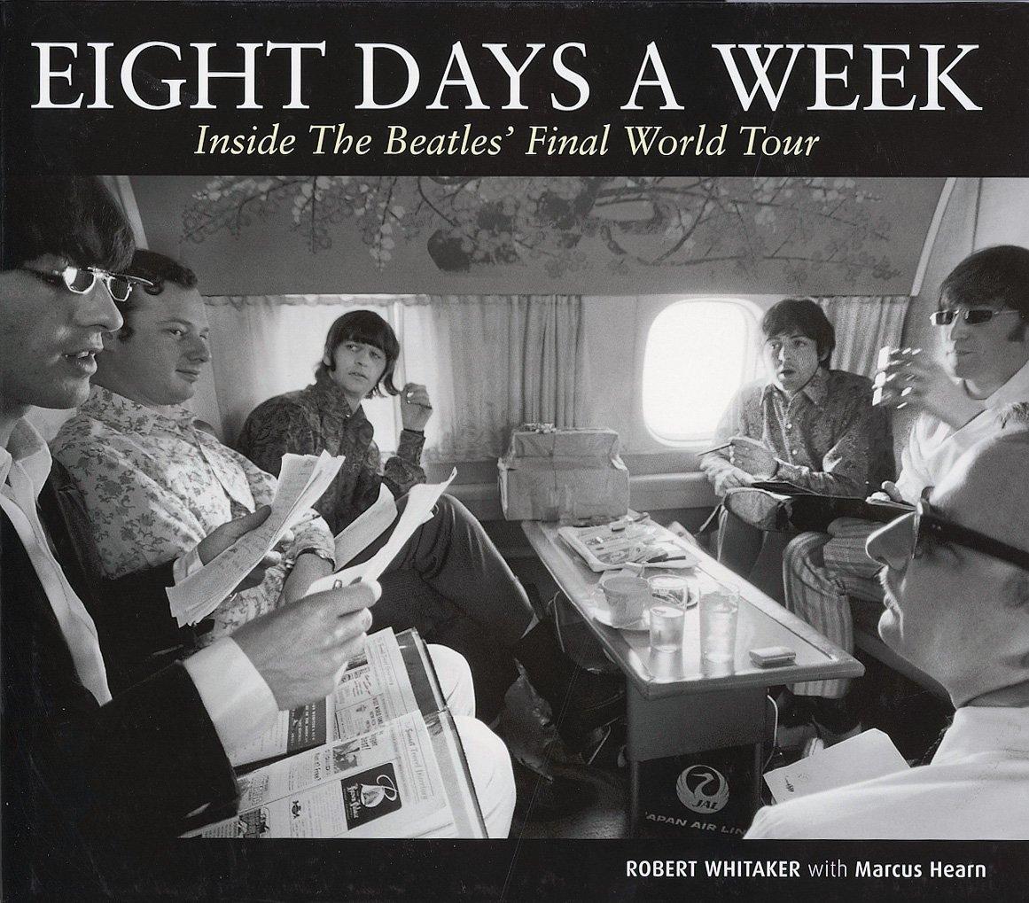 Eight Days A Week: Inside The Beatles' Final World Tour: Robert Whitaker,  Marcus Hearn: 9781873913376: Amazon: Books
