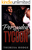 Persuaded By A Tycoon