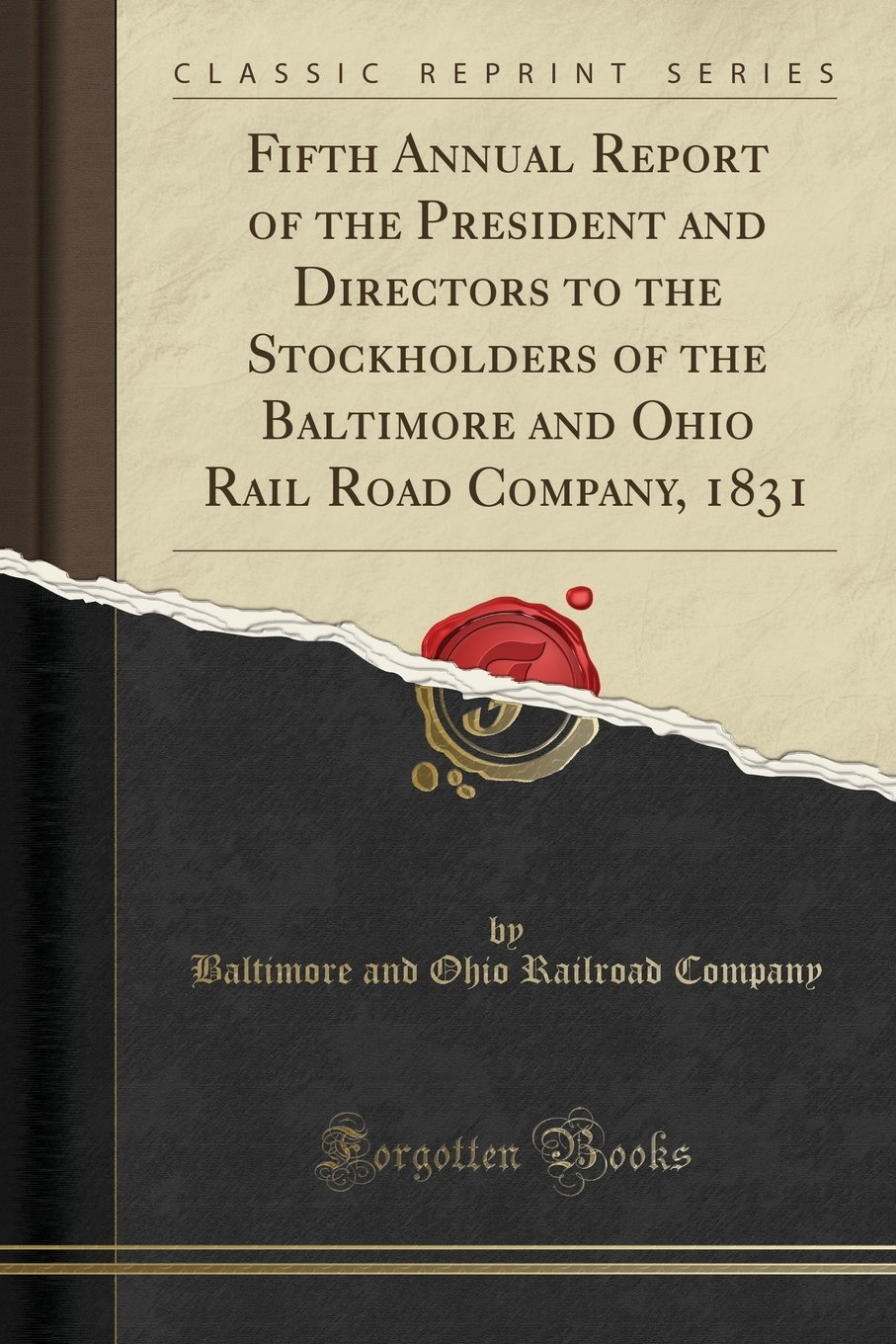 Read Online Fifth Annual Report of the President and Directors to the Stockholders of the Baltimore and Ohio Rail Road Company, 1831 (Classic Reprint) pdf epub