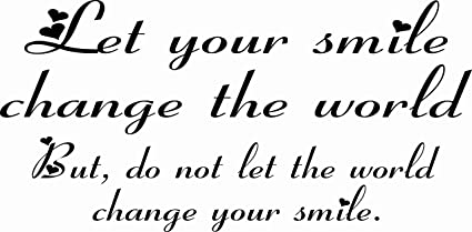 Amazoncom M1013 Let Your Smile Change The World But Do Not Let The