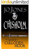 Chisholm: A Highlander Romance (The Ghosts of Culloden Moor Book 47)