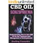 CBD Oil for Schizophrenia: Understanding How to Use CBD Oil for the Treatment and MAnagement of Schizophrenia