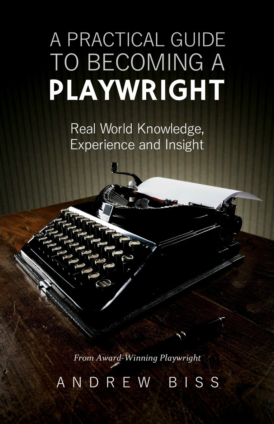 Download A Practical Guide to Becoming a Playwright: Real World Knowledge, Experience and Insight pdf