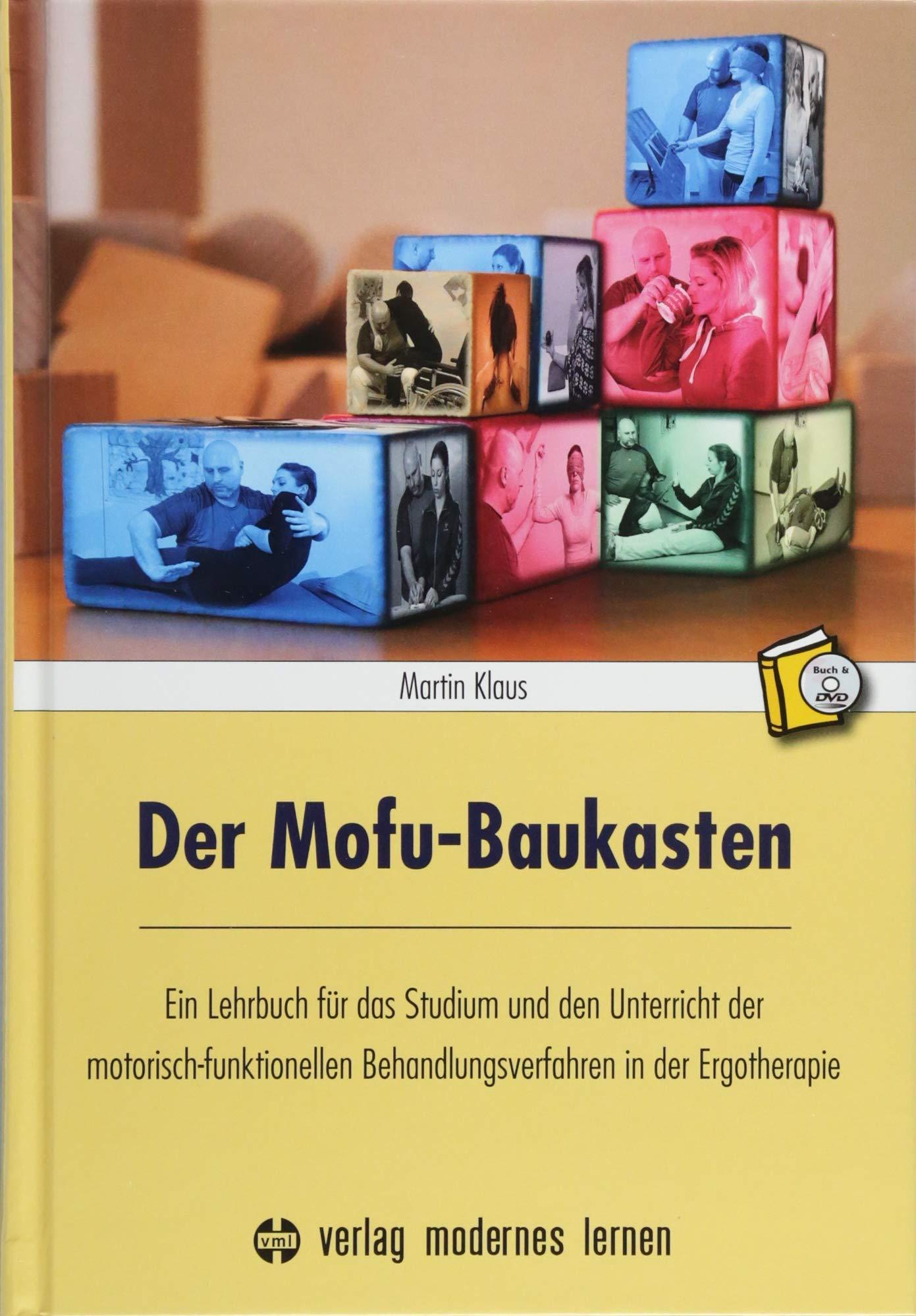 Der Mofu-Baukasten: Ein Lehrbuch für das Studium und den Unterricht der motorisch-funktionellen Behandlungsverfahren in der Ergotherapie