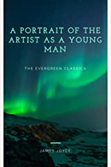 A Portrait of the Artist as a Young Man: Illustrated (Evergreen Classics) Kindle Edition