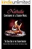 Nathalie: Confessions Of A Fashion Model: The Dark Side Of The Fashion Industry - Monarch Mind Control, Slavery And Sexual Abuse