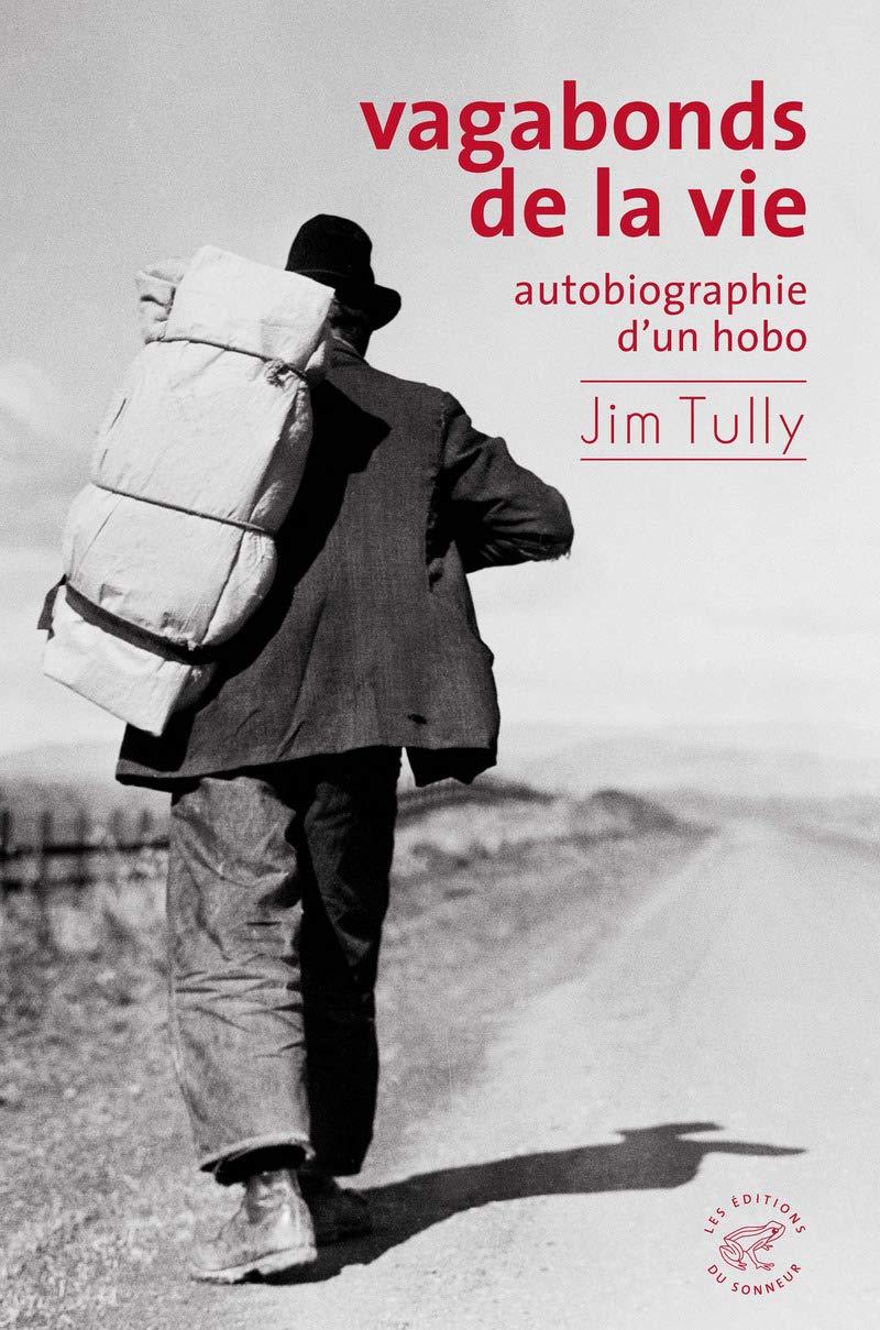 Amazon.fr - Vagabonds de la vie, autobiographie d'un hobo - Tully, Jim - Livres
