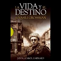 La vida y el destino de Vasili Grossman (Spanish Edition)
