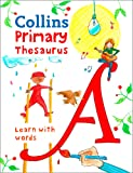 Collins Primary Dictionaries - Collins Primary Thesaurus: Illustrated Learning Support for Age 7+: Illustrated Thesaurus…