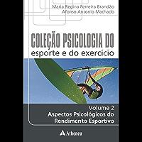 Aspectos Psicológicos do Rendimento Esportivo (Coleção Psicologia do esporte e do exercício)