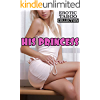 HIS PRINCESS (Forbidden Erotic Stories Taboo Box Set Collection)
