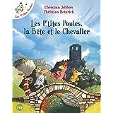 Les P'Tites Poules, la Bete Et le Chevalier (French Edition)