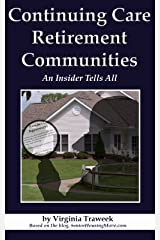 Continuing Care Retirement Communities: An Insider Tells All Kindle Edition