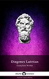 Delphi Complete Works of Diogenes Laertius (Illustrated) (Delphi Ancient Classics Book 47)