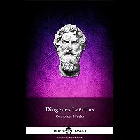 Delphi Complete Works of Diogenes Laertius (Illustrated) (Delphi Ancient Classics Book 47) (English Edition)