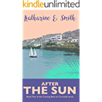 After the Sun: Evocative and romantic  - book two of the Coming Back to Cornwall series