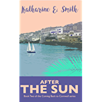 After the Sun: Classic contemporary fiction about love, friendship & family - and when the three collide (Coming Back to…