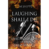 Laughing Shall I Die: Lives and Deaths of
