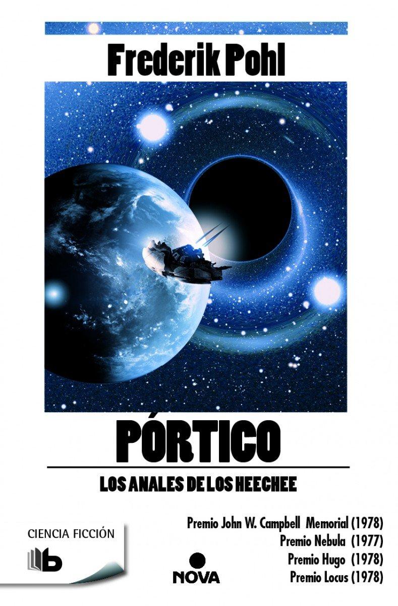 Pórtico (La Saga de los Heechee 1) (B DE BOLSILLO) Tapa blanda – 11 feb 2015 Frederik Pohl 8490700567 Ciencia Ficción Fantasía