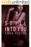 Still Into You: A Novel (Better Than Series Book 3)