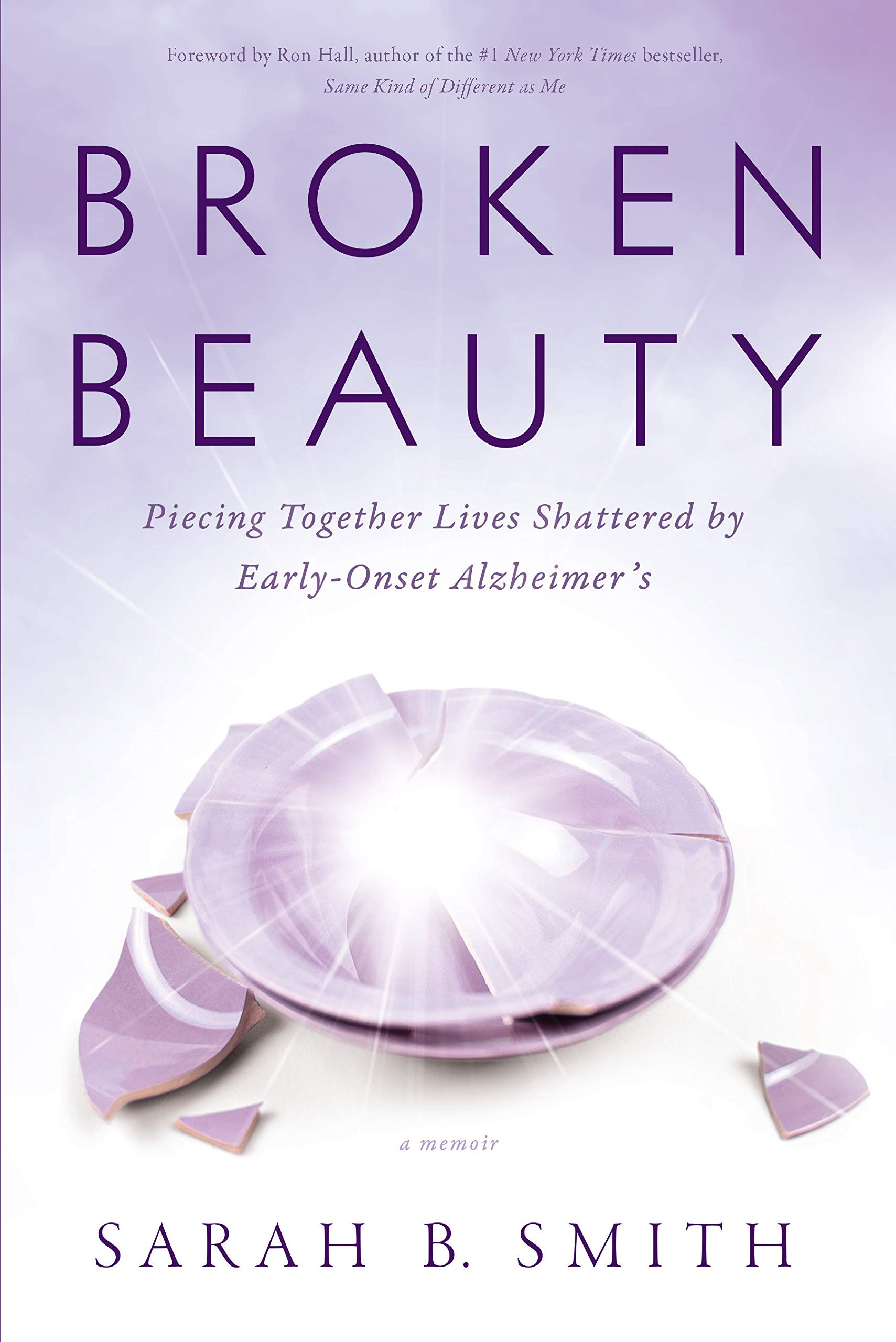 Broken Beauty: Piecing Together Lives Shattered by Early ...