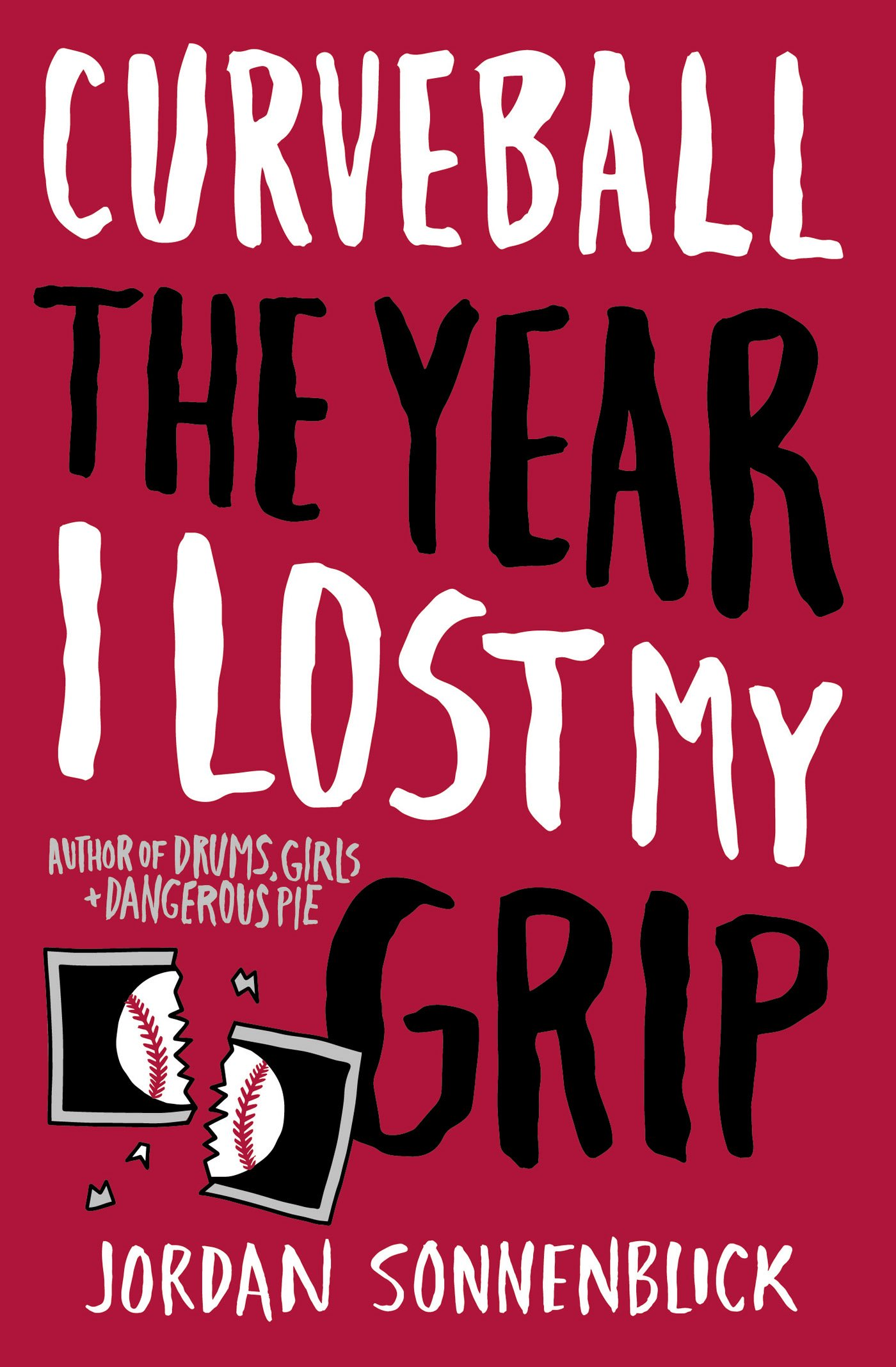 Curveball: The Year I Lost My Grip _30 Engaging High School Read Alouds