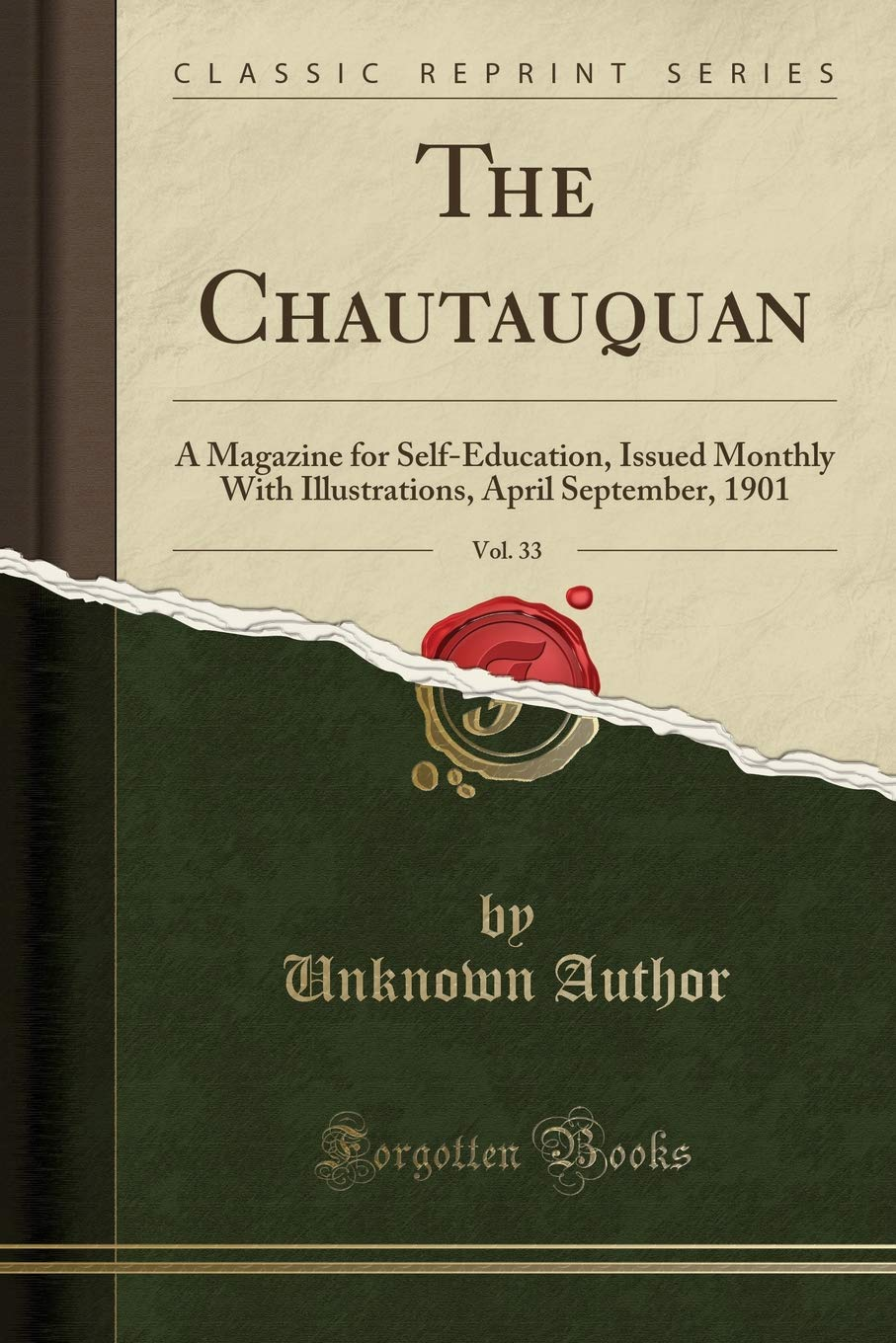 Download The Chautauquan, Vol. 33: A Magazine for Self-Education, Issued Monthly With Illustrations, April September, 1901 (Classic Reprint) ebook