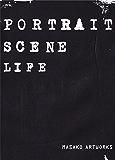 MASAKO ARTWORKS - PORTRAIT SCENE LIFE - (ソニー・デジタル)