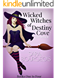 Wicked Witches of Destiny Cove: The Series: Books One to Four