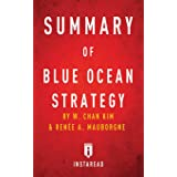 Summary of Blue Ocean Strategy: by W. Chan Kim and Renee A. Mauborgne - Includes Analysis
