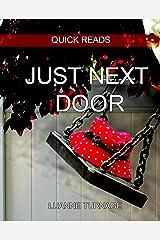 Just Next Door: Quick Reads 1 Kindle Edition