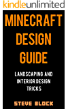 Minecraft Design Guide: Landscaping and Interior Design Tricks. Learn to Build Objects like Thrones, Beach Umbrellas, and Houses with Depth and Style.