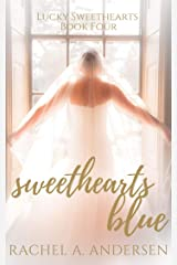 Sweethearts Blue: A Sweet Opposites Attract Wedding Romance (Lucky Sweethearts Book 4) Kindle Edition