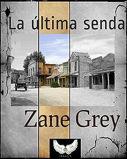 La última senda (Spanish Edition)